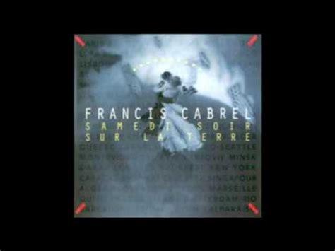 Cabrel Samedi Soir Sur La Terre Lyrics by Francis Cabrel Octobre W Lyrics Youtube