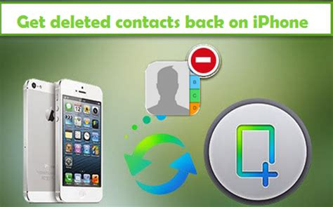 how to get back deleted photos on iphone get deleted contacts back on iphone 5 ios data recovery