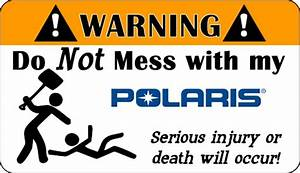 Do Not Mess wit... Funny Polaris Quotes