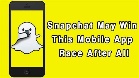 snapchat may win this mobile app race after all