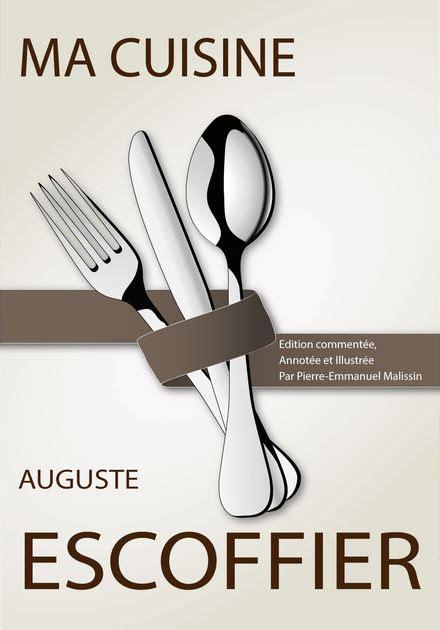 escoffier ma cuisine ma cuisine by auguste escoffier on ibooks