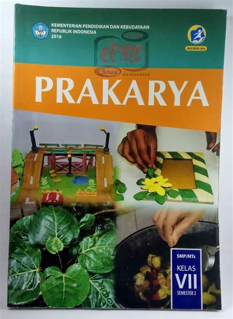 Untuk contoh soal pas prakarya kelas 9 semester 1 kurikulum 2013 tahun 2019. Buku Prakarya Kelas 11 Kurikulum 2013 Semester 2 - Guru ...