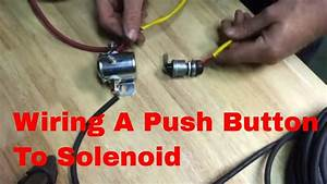How To Wire A Push Button To Solenoid On A Electric Hose