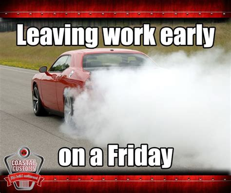 Leaving Work On Friday Meme - 68 best images about it s friday on pinterest
