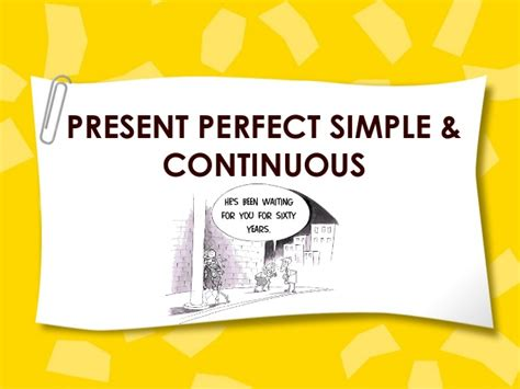 Present+perfect+simple+&+continuousppt