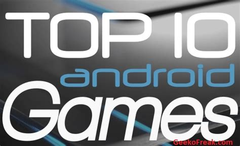 top 10 android top 10 android monthly computer freaks