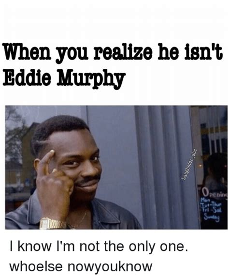 eddie murphy meme when you realize he isn t eddie murphy penino i know i m