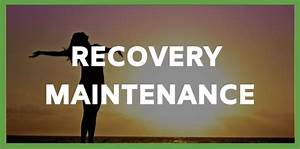 Recovery Maintenance  Addiction Recovery Journey  Alcohol