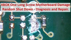 Xbox One Long Screw Motherboard Damage - Random Shut Down - Diagnosis And Repair