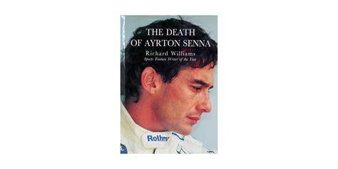 The Death of Ayrton Senna - The history of Ayrton Senna