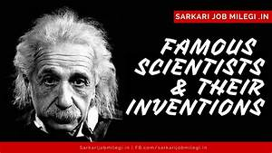 World famous scientists and their Inventions - YouTube