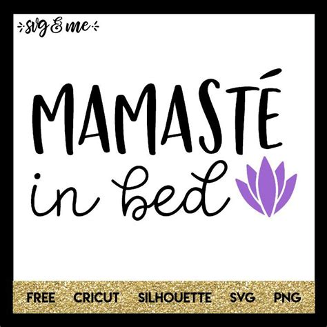 I make a small commission on any. Mamaste in Bed | Tired mom quotes, Namaste quotes, Cricut
