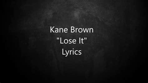 Lose It Lyrics