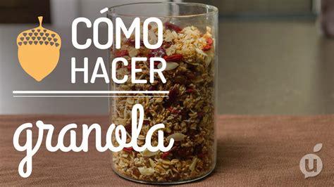 como hacer mo241os de c 243 mo hacer granola receta de granola casera granola en casa