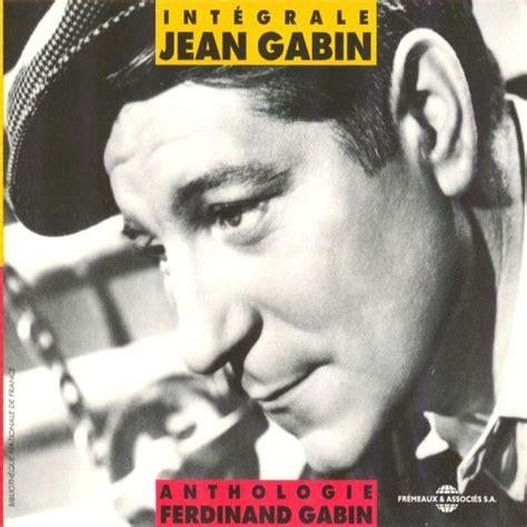jean gabin chanson int 233 grale jean gabin anthologie ferdinand gabin jean