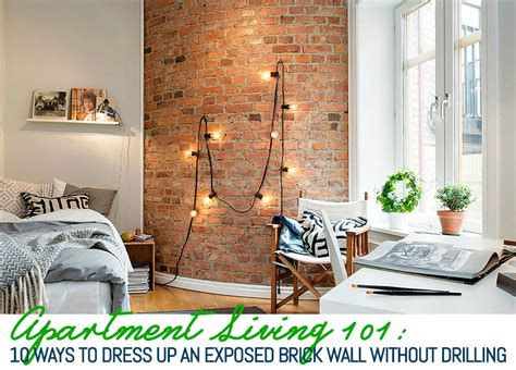 Exposed Brick: Two Ways : 10 Ways To Decorate An Exposed Brick Wall Without Drilling