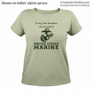 """I may look harmless, but I raised a United States Marine ..."