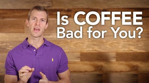 It's responsible for the success of countless professionals. Is Coffee Bad for You? - YouTube