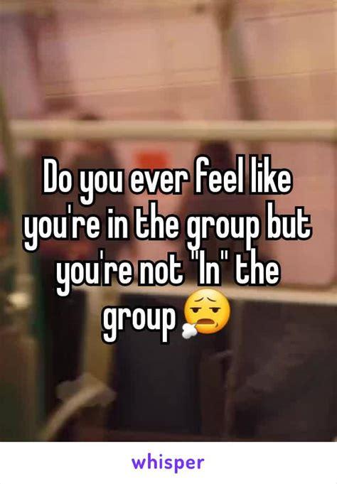 feel  youre   group  youre