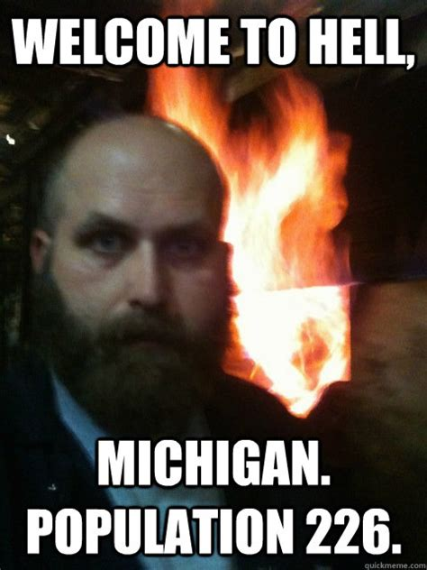 Meme Hell - welcome to hell michigan population 226 mistaken satan quickmeme