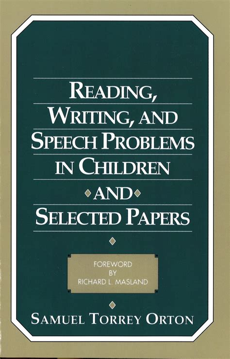 Reading, Writing, And Speech Problems In Children And Selected Papers  International Dyslexia