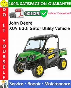 John Deere Xuv 620i Gator Utility Vehicle Service Repair