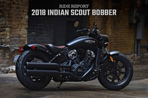 Review Indian Scout by Ride Report The 2018 Indian Scout Bobber Oh Baby