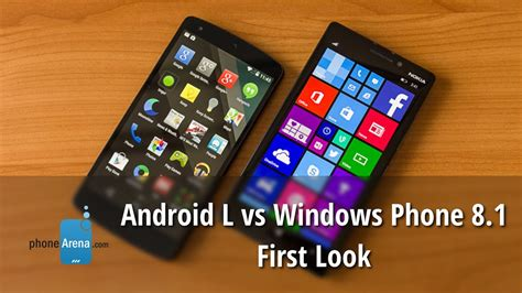 android l vs windows phone 8 1 look