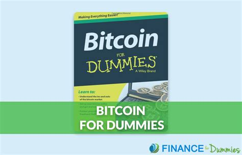 I've put together a dummies guide to bitcoin. Bitcoin For Dummies Book Review | Finance for Dummies