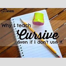 Why I Teach Cursiveeven If I Don't Use It!  The Third Wheel Teacher