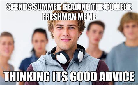 Freshman Meme - new college freshman memes quickmeme