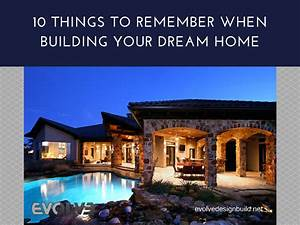 10 Things to Remember when Building Your Dream Home ...