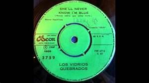 Los Vidrios Quebrados - She'll Never Know I'm Blue - YouTube
