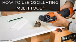How To Use Oscillating Multi-tool  8 Easy Steps