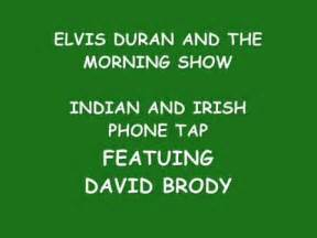z100 phone tap today and indian elvis duran phone tap by david brody me