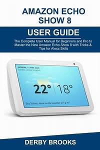 Amazon Echo Show 8 User Guide  The Complete User Manual