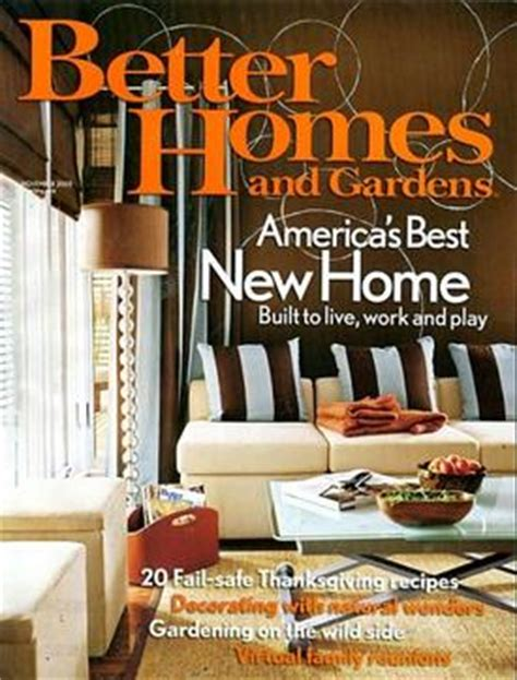 better homes and gardens better homes and gardens magazine