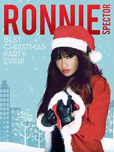Ronnie Spector's Best Christmas Party Ever! Comes To The ...