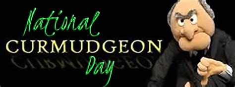 national curmudgeons day domesticated momster