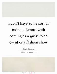 I don't hav... Fashion Event Quotes