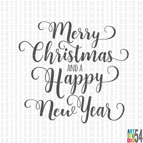 Free merry christmas and happy new year image. Merry Christmas and a Happy New Year Svg - Digital File ...