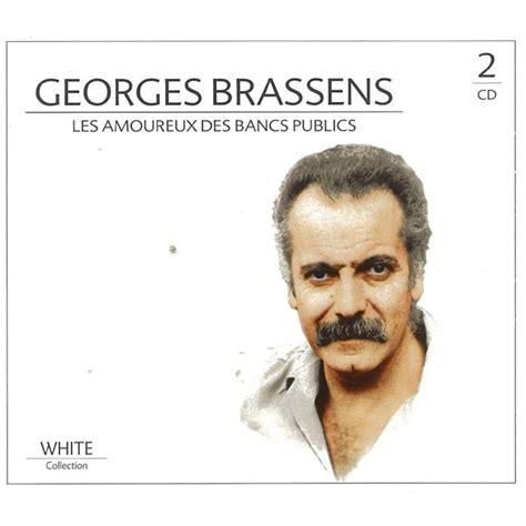 Georges Brassens Bancs Publics by George Brassens Les Amoureux Des Bancs Publics Achat