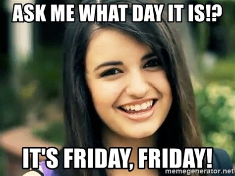 Rebecca Black Meme Generator - offtopic random nonsense club page 9887 oneplus forums