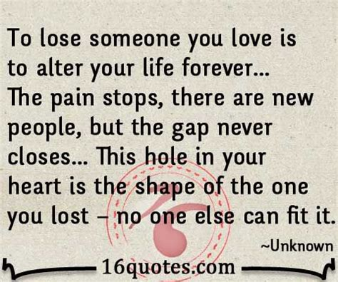 what to say when someone loses a loved one losing someone you love is to alter your life forever lost love quote relationship services