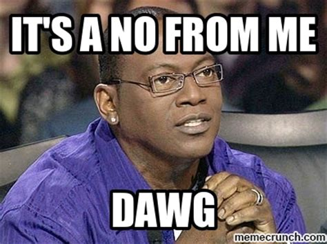 Randy Jackson Meme - it s a no from me