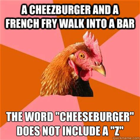 French Word Meme - a cheezburger and a french fry walk into a bar the word quot cheeseburger quot does not include a quot z