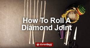 How To Roll A Diamond Joint • Featured, Stoner Blog ...