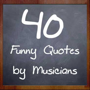 funny quotes  musicians   masterclass