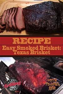 Easy Smoked Brisket Recipe  Texas Brisket