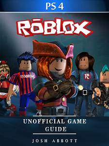 Roblox Ps4 Unofficial Game Guide